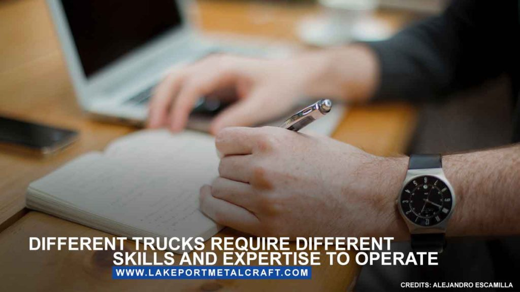 Different trucks require different skills and expertise to operate.
