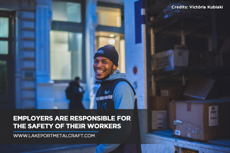 Employers are responsible for the safety of their workers