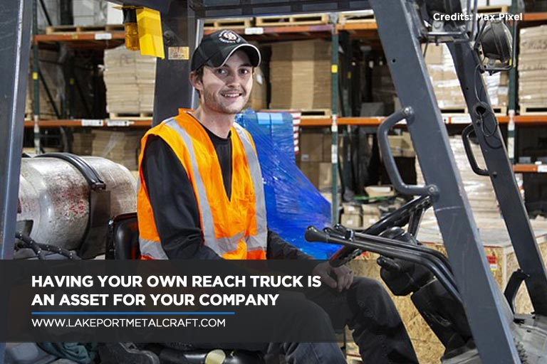 Having your own reach truck is an asset for your company