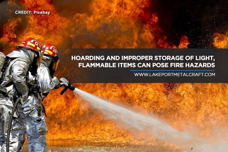 Hoarding and improper storage of light, flammable items can pose fire hazards