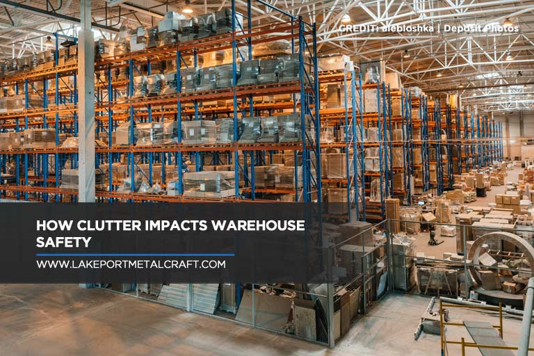 How Clutter Impacts Warehouse Safety