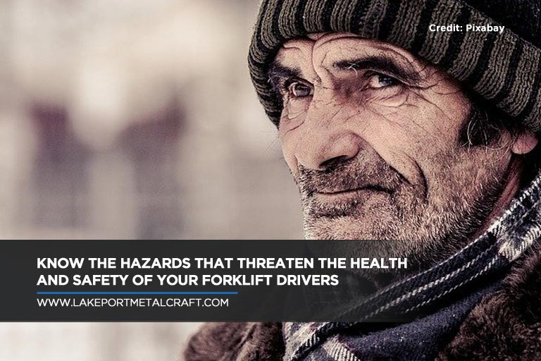 Know the hazards that threaten the health and safety of your forklift drivers