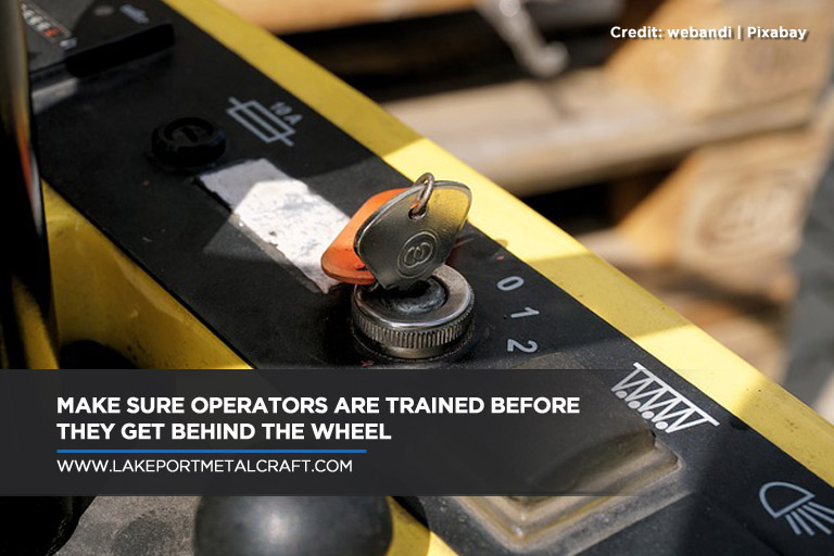 Make sure operators are trained before they get behind the wheel