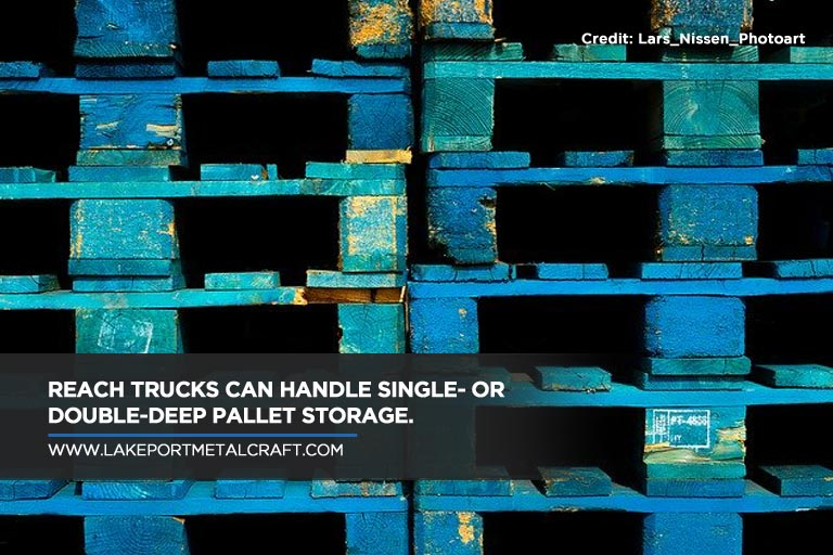 Reach trucks can handle single- or double-deep pallet storage.