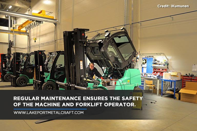 Regular maintenance ensures the safety of the machine and forklift operator.