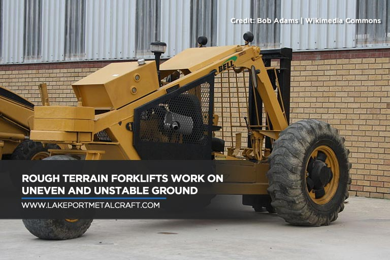 Rough Terrain forklifts work on uneven and unstable ground
