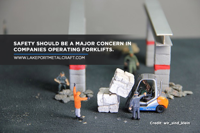 Safety should be a major concern in companies operating forklifts.
