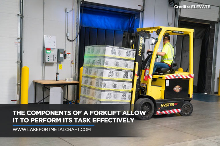 The components of a forklift allow it to perform its task effectively