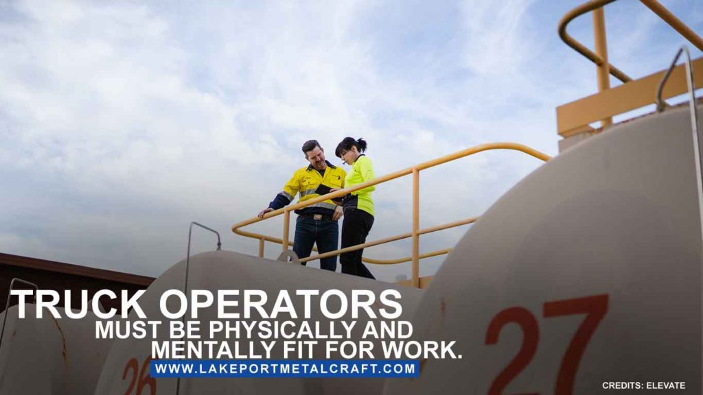 Truck operators must be physically and mentally fit for work.